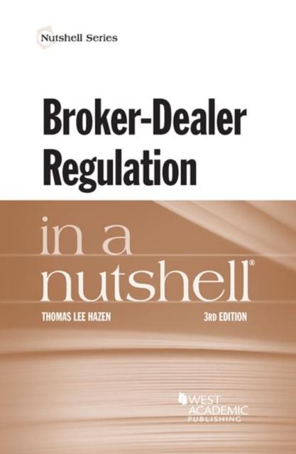 Broker-Dealer Regulation in a Nutshell