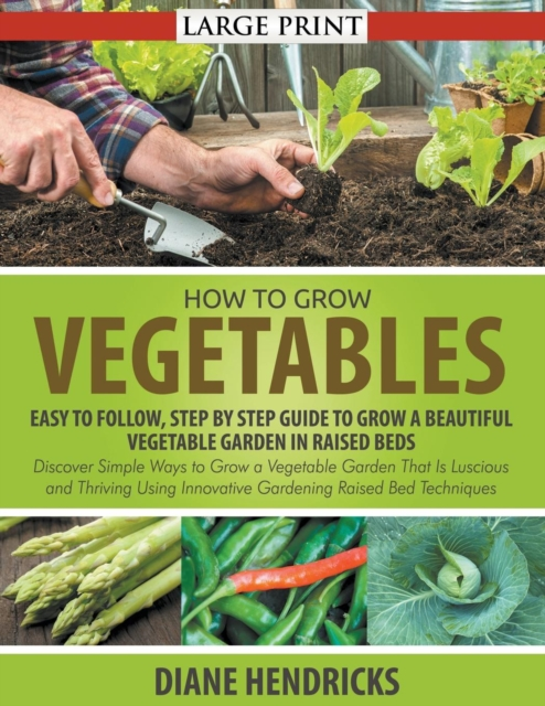 How to Grow Vegetables
