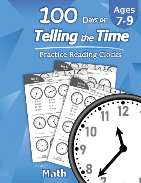 Humble Math - 100 Days of Telling the Time - Practice Reading Clocks