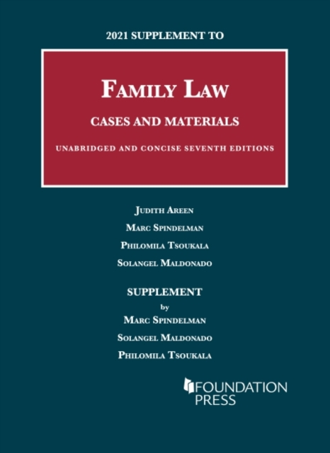 2021 Supplement to Family Law, Cases and Materials, Unabridged and Concise