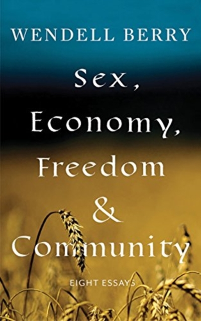 Sex, Economy, Freedom, & Community