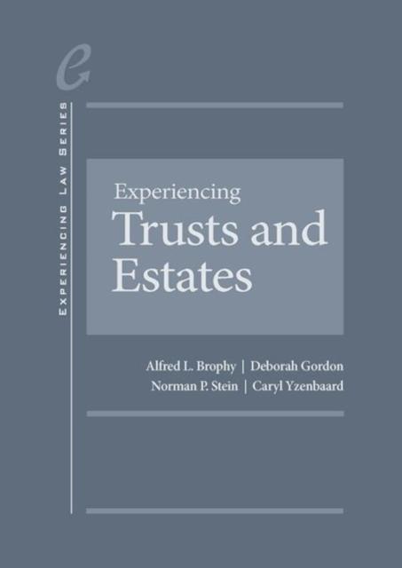 Experiencing Trusts and Estates - CasebookPlus