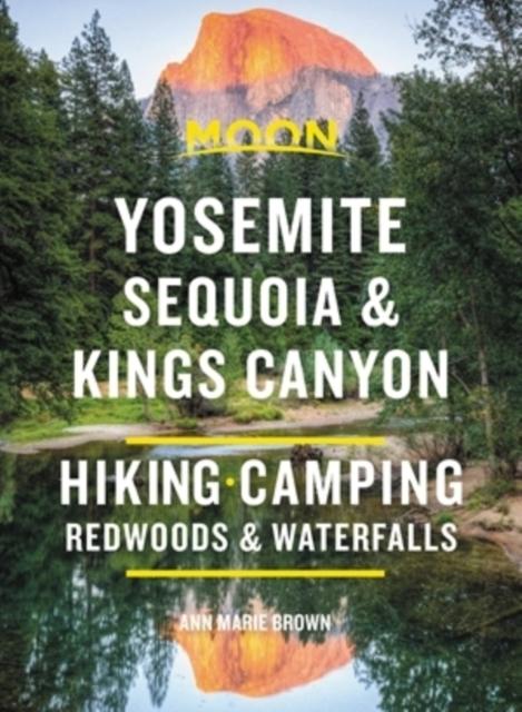 Moon Yosemite, Sequoia & Kings Canyon (Ninth Edition)