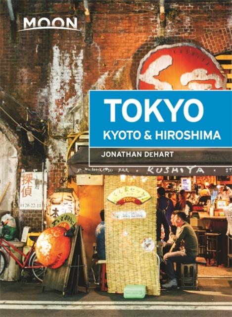Moon Tokyo, Kyoto & Hiroshima (First Edition)