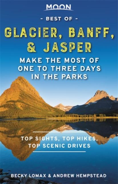 Moon Best of Glacier, Banff & Jasper (First Edition)