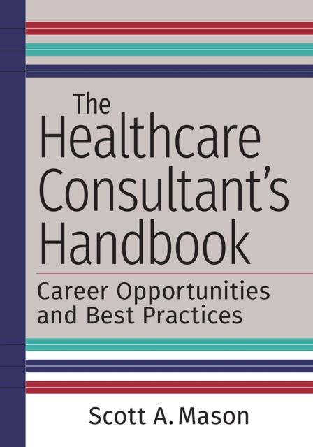 Healthcare Consultant's Handbook