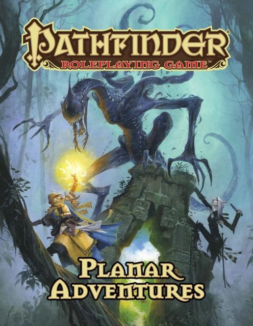Pathfinder Roleplaying Game: Planar Adventures