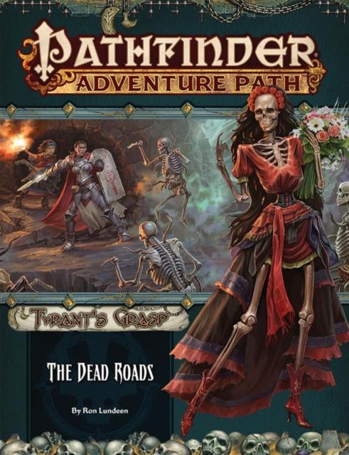 Pathfinder Adventure Path: The Dead Roads (Tyrant's Grasp 1 of 6)