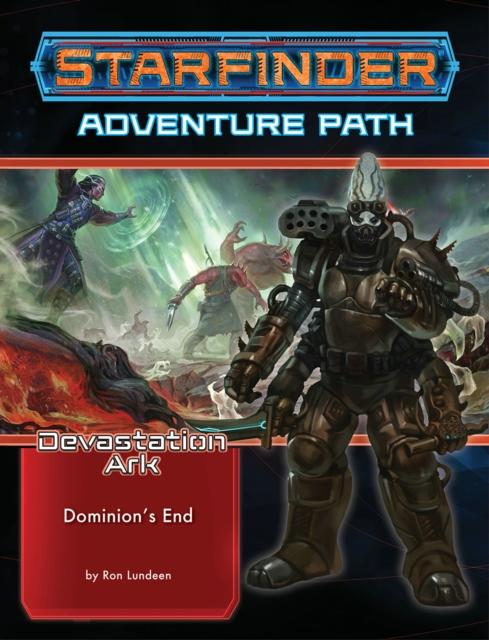 Starfinder Adventure Path: Dominion's End (Devastation Ark 3 of 3)