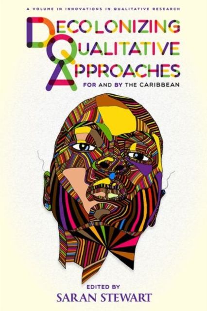 Decolonizing Qualitative Approaches for and by the Caribbean