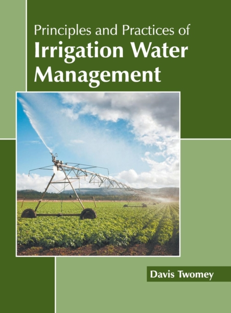 Principles and Practices of Irrigation Water Management