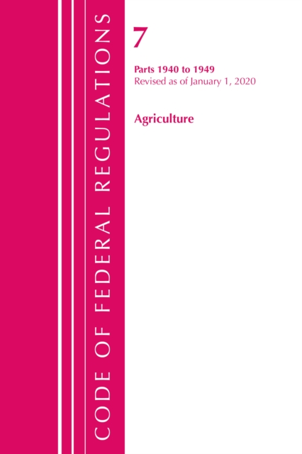 Code of Federal Regulations, Title 07 Agriculture 1940-1949, Revised as of January 1, 2020