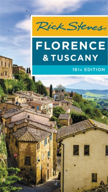 Rick Steves Florence & Tuscany (Eighteenth Edition)