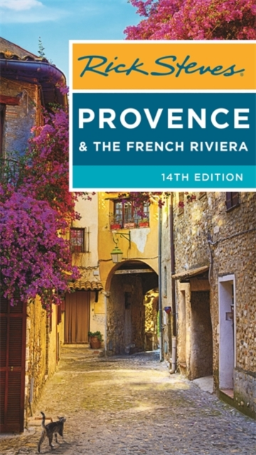 Rick Steves Provence & the French Riviera (Fourteenth Edition)