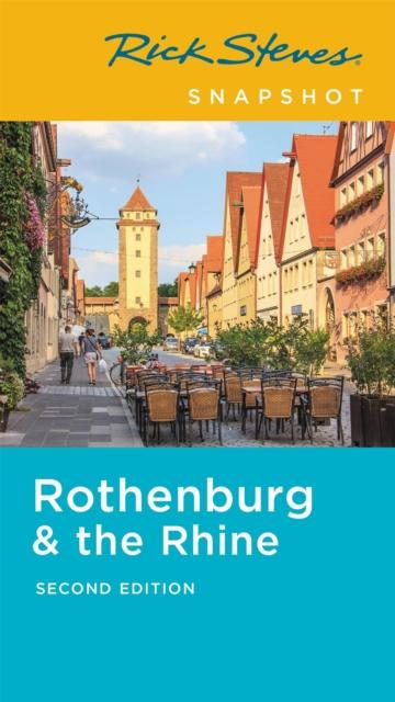 Rick Steves Snapshot Rothenburg & the Rhine (Second Edition)