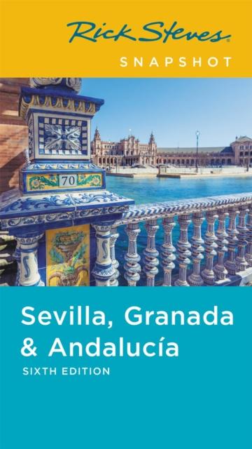 Rick Steves Snapshot Sevilla, Granada & Andalucia (Sixth Edition)