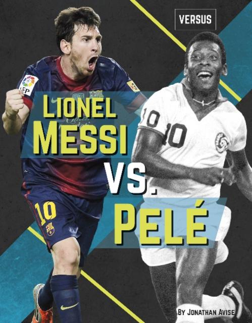 Versus: Lionel Messi vs Pele
