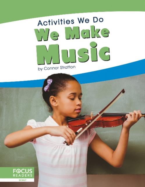 Activities We Do: We Make Music