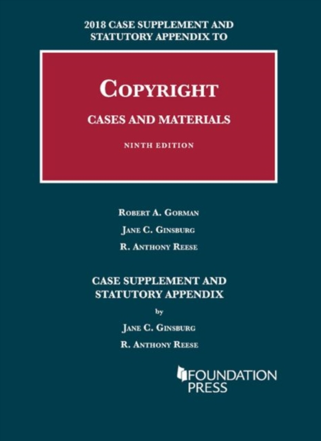 Copyright Cases and Materials, 2018 Case Supplement and Statutory Appendix