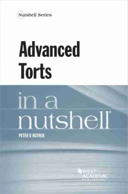 Advanced Torts in a Nutshell