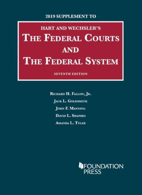Federal Courts and the Federal System, 2019 Supplement