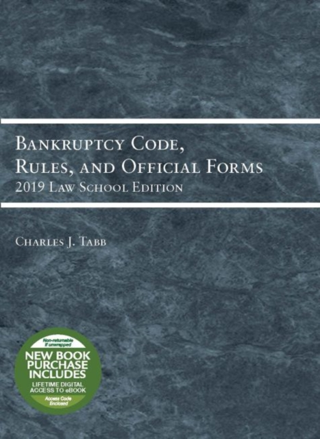 Bankruptcy Code, Rules, and Official Forms, 2019 Law School Edition
