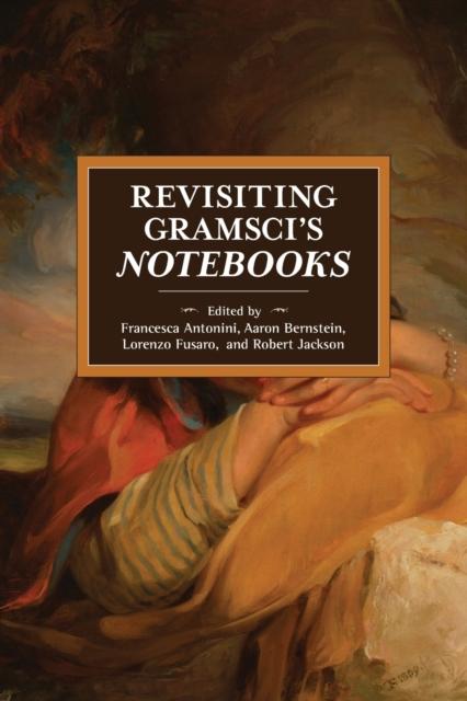 Revisiting Gramsci's Notebooks