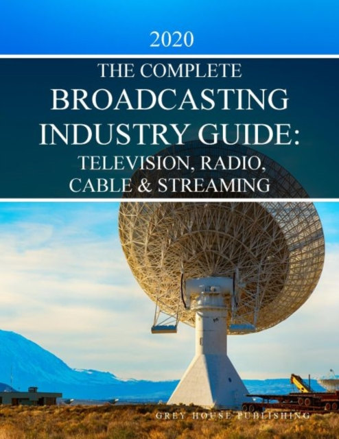 Complete Television, Radio & Cable Industry Guide, 2020