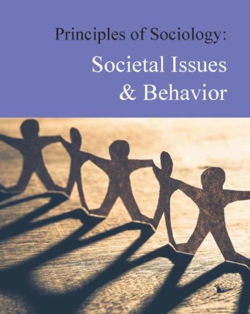 Principles of Sociology: Societal Issues and Behavior