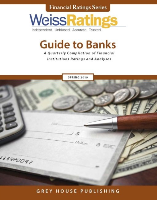 Weiss Ratings Guide to Banks, Spring 2019