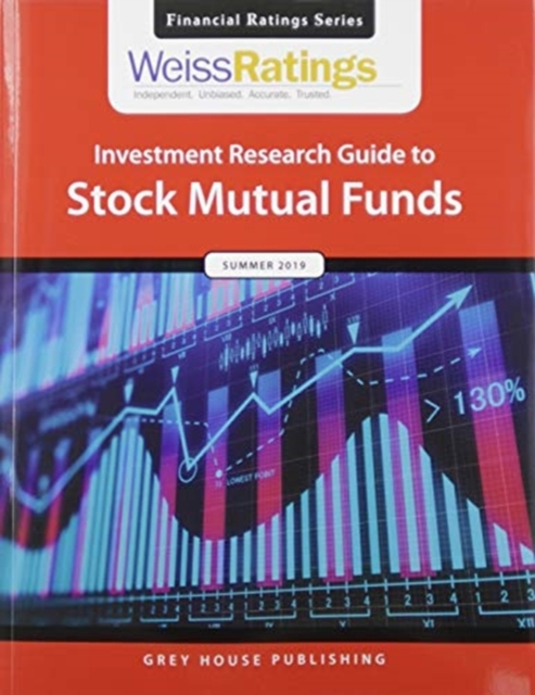 Weiss Ratings Investment Research Guide to Stock Mutual Funds, Summer 2019