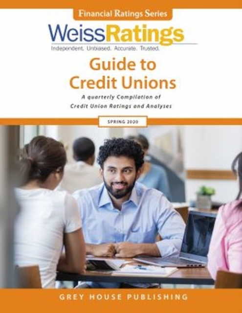 Weiss Ratings Guide to Credit Unions, Spring 2020