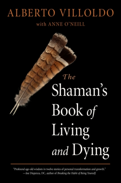 Shaman's Book of Living and Dying