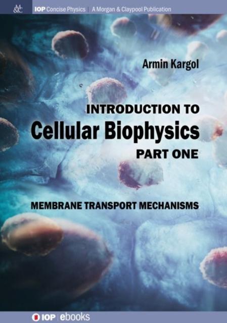 Introduction to Cellular Biophysics, Volume 1