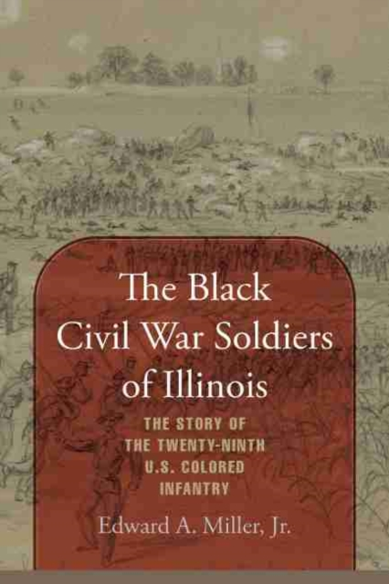 Black Civil War Soldiers of Illinois