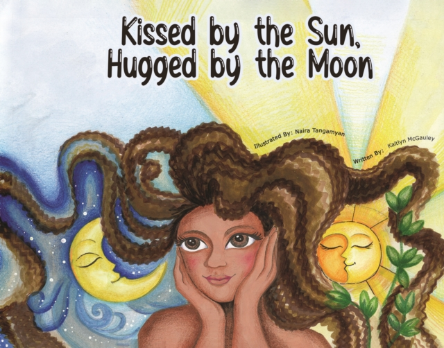 KISSED BY THE SUN HUGGED BY THE MOON
