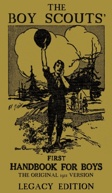 Boy Scouts' First Handbook For Boys (Legacy Edition)