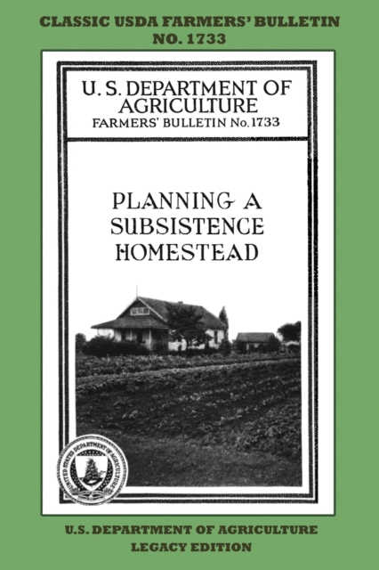Planning A Subsistence Homestead (Legacy Edition)