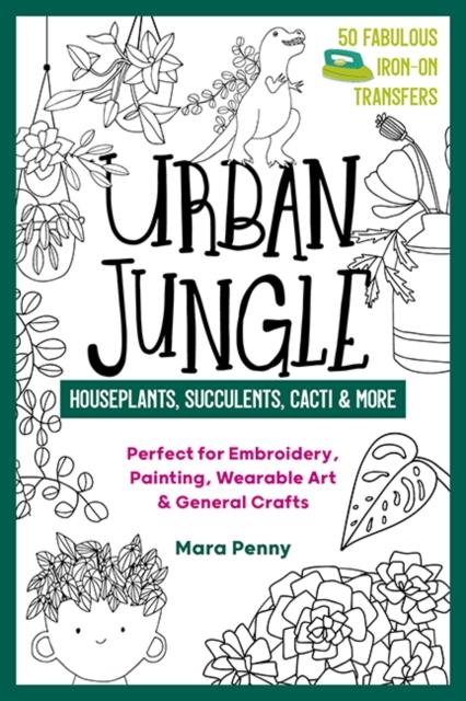 Urban Jungle - Houseplants, Succulents, Cacti & More