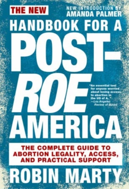 New Handbook For A Post-roe America