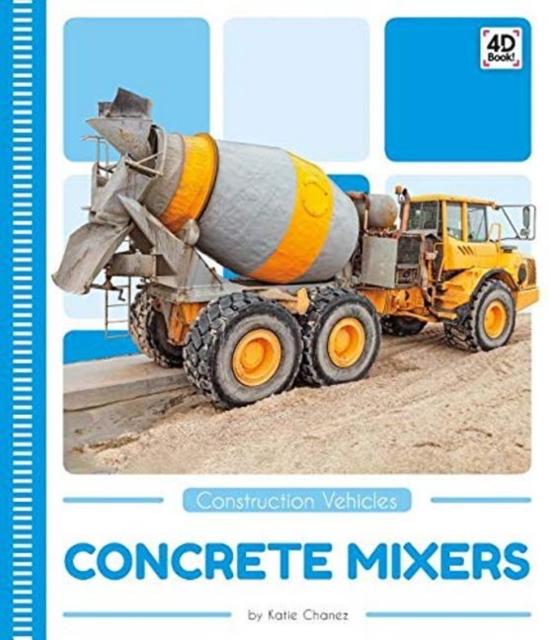 Construction Vehicles: Concrete Mixers