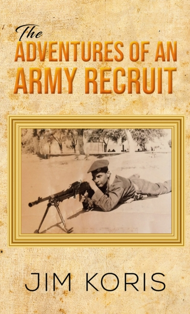 ADVENTURES OF AN ARMY RECRUIT