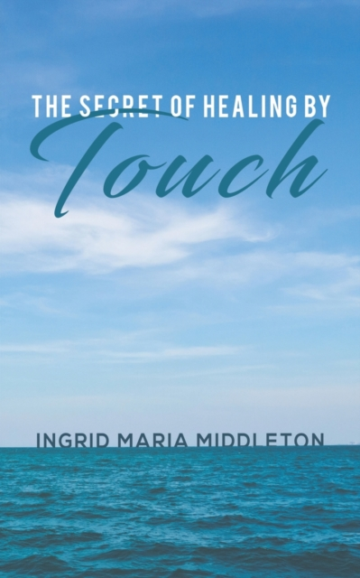 Secret of Healing by Touch