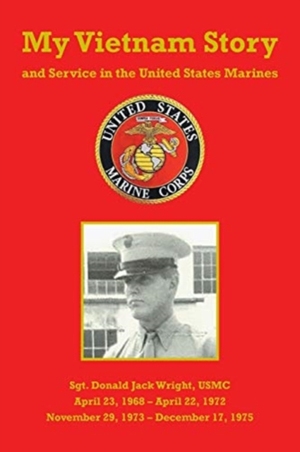My Vietnam Story and Service in the United States Marines