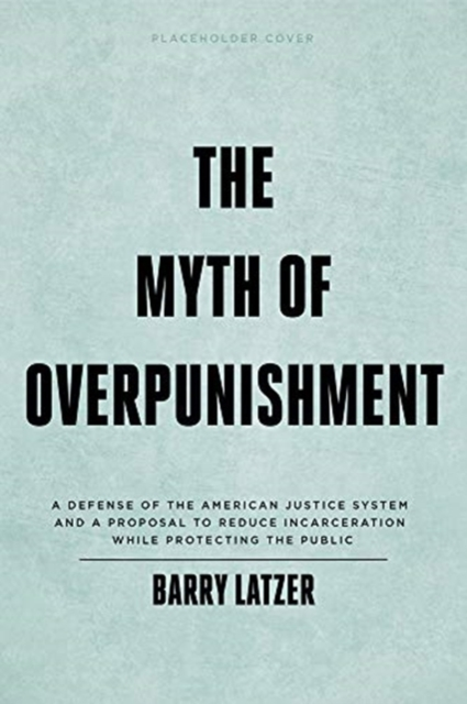 Myth of Overpunishment