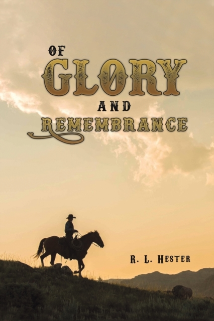 OF GLORY & REMEMBRANCE