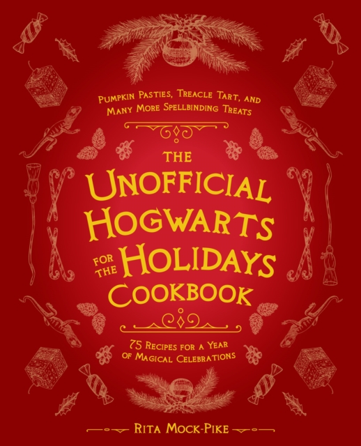 Unofficial Hogwarts For The Holidays Cookbook