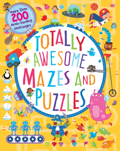 Totally Awesome Mazes and Puzzles (Activity book for Ages 6 - 9)