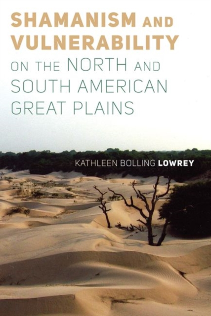 Shamanism and Vulnerability on the North and South American Great Plains
