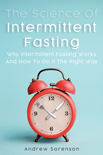 Science Of Intermittent Fasting